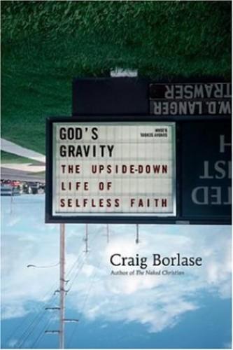God's Gravity By Craig Borlase