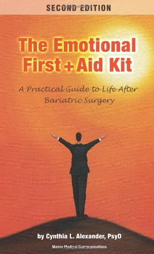 Emotional First Aid Kit: A Practical Guide to Life After Bariatric Surgery By Cynthia L Alexander