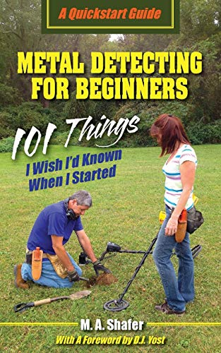 Metal Detecting For Beginners By M a Shafer