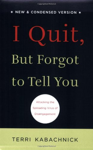 I Quit But Forgot to Tell You Edition: Reprint By Terri Kabachnick