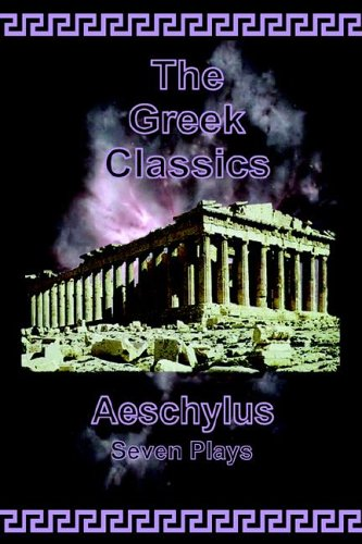The Greek Classics By Aeschylus