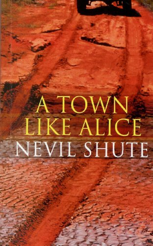 A Town Called Alice By Nevil Shute