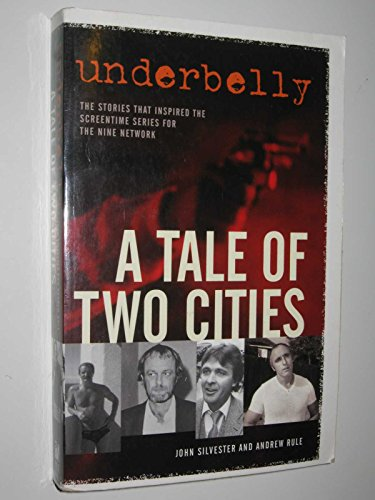 Underbelly A Tale of Two Cities By John Silvester