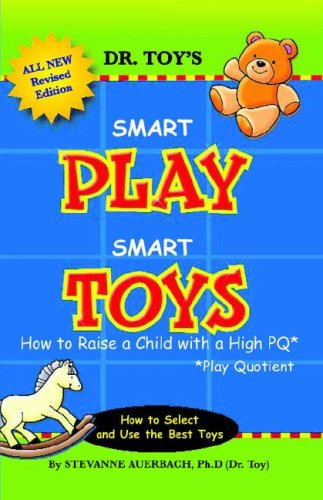 Smart Play Smart Toys By Dr Stevanne Auerbach, PH.D.