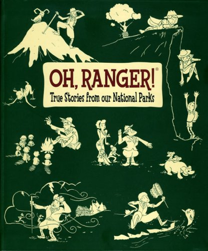 Oh, Ranger!: True Stories from Our National Parks By mark-j-saferstein