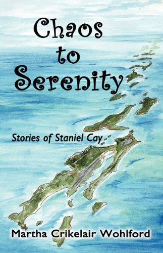 Chaos to Serenity By Martha Crikelair Wohlford