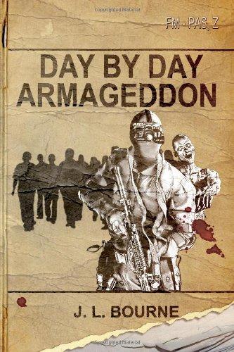 Day by Day Armageddon (A Zombie Novel) By J. L. Bourne