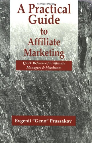 A Practical Guide to Affiliate Marketing By Evgenii Prussakov