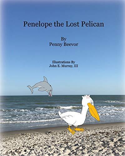 Penelope the Lost Pelican By Penny Beevor