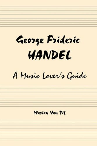 George Frideric Handel By Marian Van Til