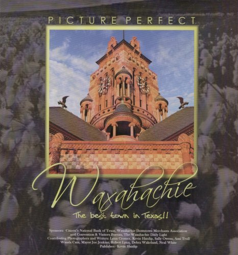Picture Perfect Waxahachie the Best Town in Texas