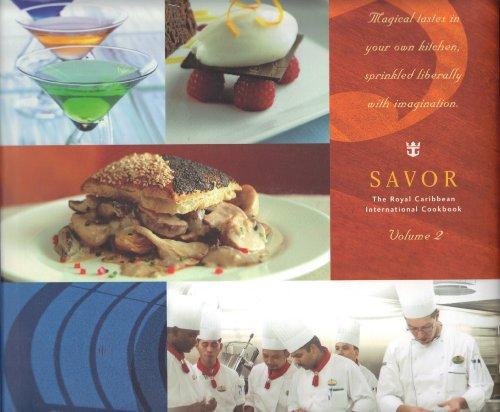 Savor - The Royal Caribbean International Cookbook Volume 2 By n/a
