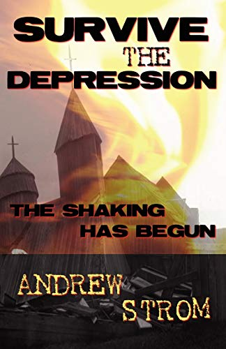Survive the Depression By Andrew Strom