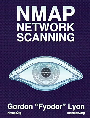 Nmap Network Scanning: The Official Nmap Project Guide to Network Discovery and Security Scanning By Gordon Lyon