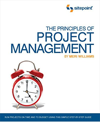 The Principles of Project Management (SitePoint - Project Management) By Meri Williams