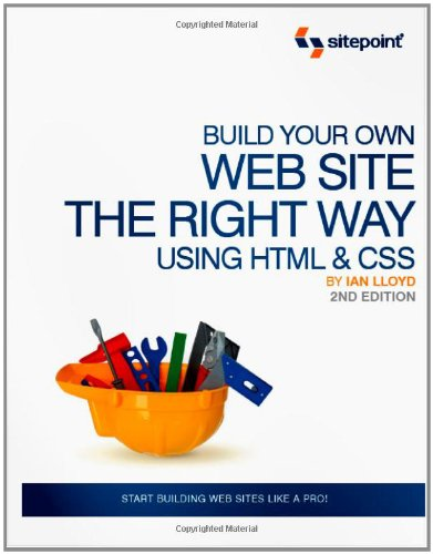 Build Your Own Website the Right Way Using HTML and CSS By Ian Lloyd
