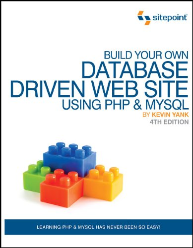 Build Your Own Database Driven Website Using PHP and MySQL By Kevin Yank
