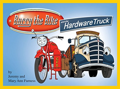 Barry the Bike and the Hardware Truck By Jeremy Furness
