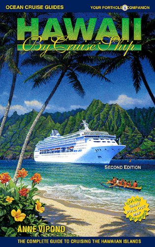 Hawaii by Cruise Ship By Anne Vipond