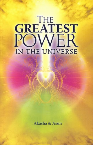Greatest Power in the Universe By Akasha