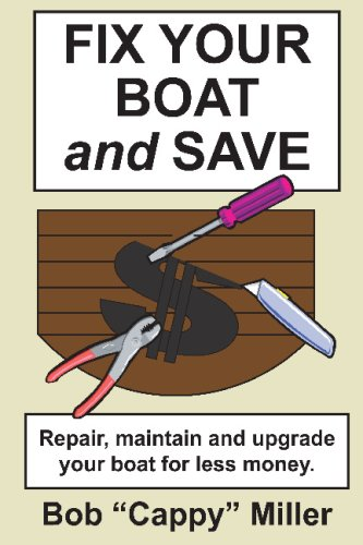 """Fix Your Boat and Save By Bob """"Cappy"""" Miller"""