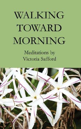 Walking Toward Morning By Victoria Safford