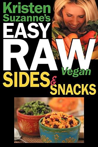 Kristen Suzanne's EASY Raw Vegan Sides & Snacks By Kristen Suzanne