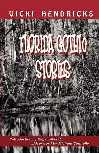 Florida Gothic Stories By Vicki Hendricks