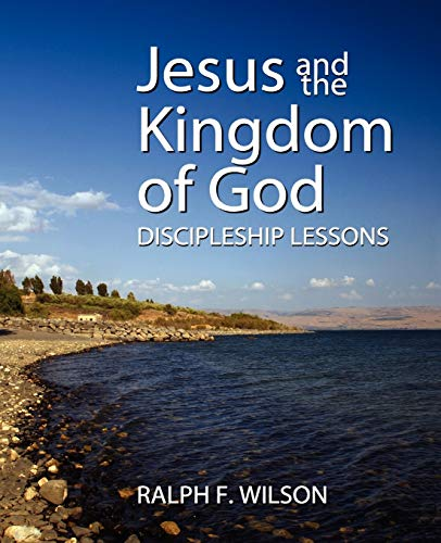 Jesus and the Kingdom of God By Ralph F Wilson