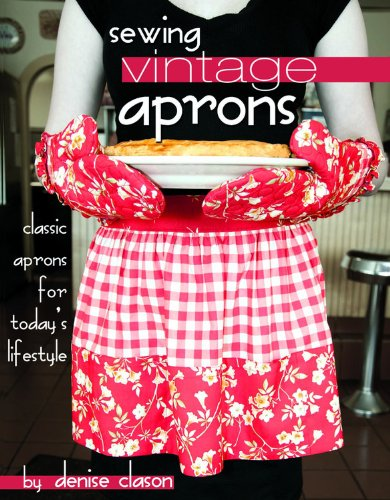 Sewing Vintage Aprons By Denise Clason