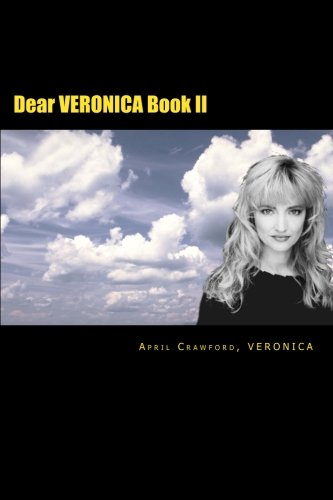 Dear VERONICA Book II: A Spirit Guide Answers 150 Letters By Veronica
