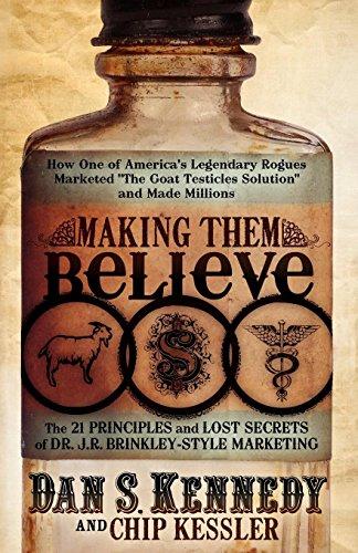Making Them Believe By Dan S. Kennedy
