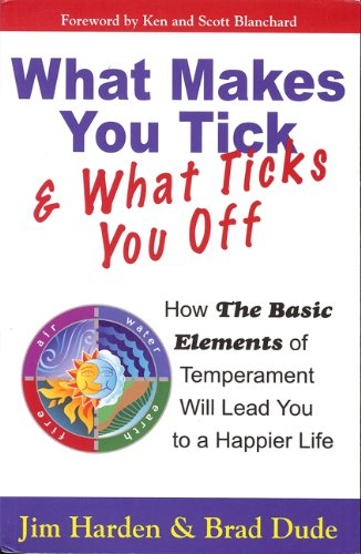 What Makes You Tick and What Ticks You Off By Jim Harden