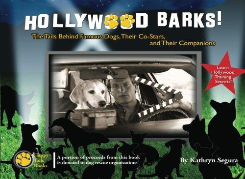 Hollywood Barks! By Kathryn Segura