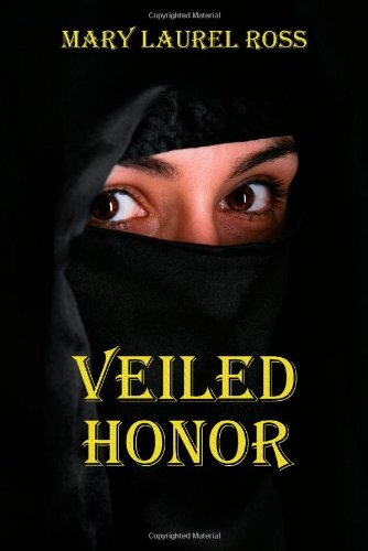 Veiled Honor By Mary Laurel Ross