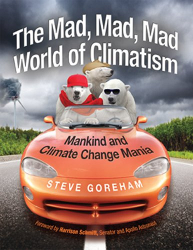Mad, Mad, Mad World of Climatism By Steve Goreham