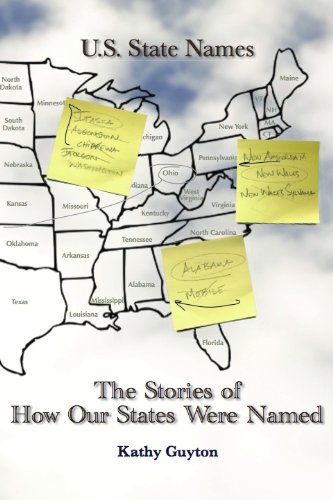 The Stories of How Our States Were Named By Kathy Guyton
