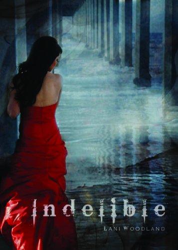 Indelible By Lani Woodland