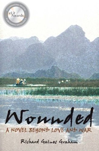 Wounded - A Novel Beyond Love and War By Richard Gaines Graham
