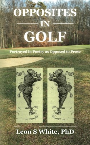 Opposites in Golf: Portrayed in Poetry as Opposed to Prose