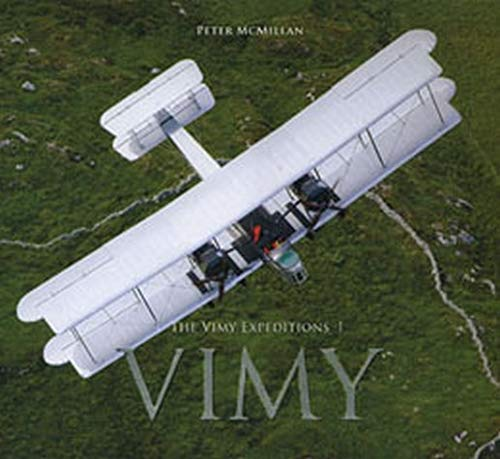 The Vimy Expeditions By Peter McMillan