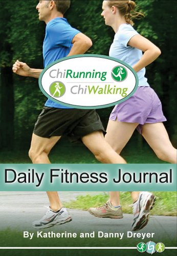 ChiRunning/ChiWalking Daily Fitness Journal By Katherine Dreyer
