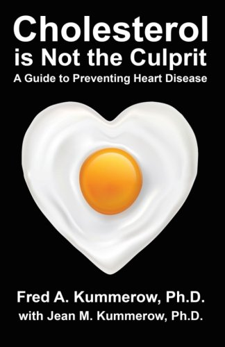 Cholesterol is Not the Culprit By Fred Kummerow