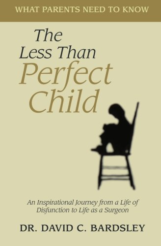 The Less Than Perfect Child By David C Bardsley