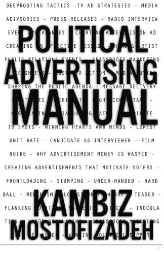 Political Advertising Manual By Kambiz Mostofizadeh