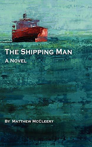 The Shipping Man By Matthew McCleery
