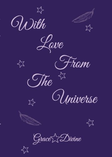 With Love from the Universe By Grace Divine