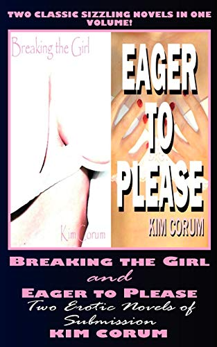 Breaking the Girl and Eager to Please By Kim Corum