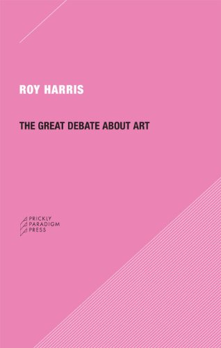 The Great Debate about Art By Roy Harris, Jr.