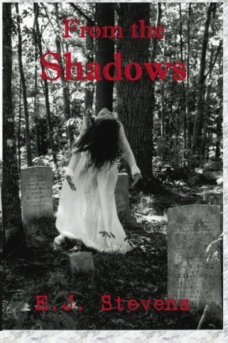 From the Shadows By E J Stevens